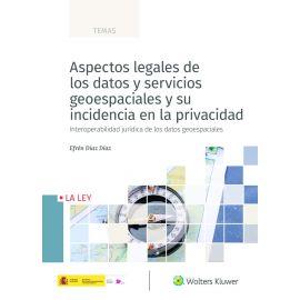 Aspectos legales de los datos y servicios geoespaciales y su incidencia en la privacidad. Interoperabilidad jurídica de los datos geoespaciales