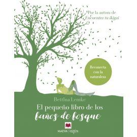 El pequeño libro de los baños de bosque. Reconoce la naturaleza