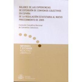 Balance de las Experiencias de Extensión de Convenios Colectivos en España: De la Regulación Estatutaria al Nuevo.