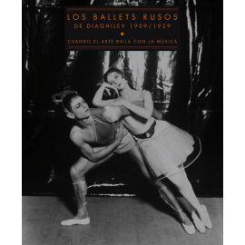 Ballets Rusos de Diaghilev, 1909-1929. Cuando el arte baila con la música