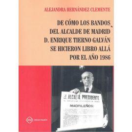 De cómo los bandos del alcalde de Madrid D. Enrique Tierno Galván se hicieron libro allá por el año 1986