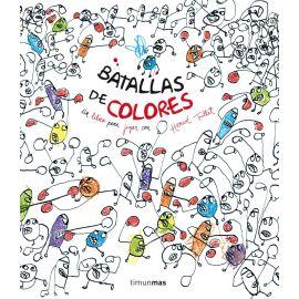 Batalla de colores Un libro para jugar con Hervé Tullet