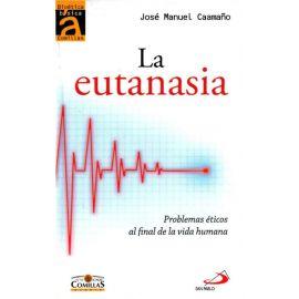 La eutanasia. Problemas éticos al final de la vida humana