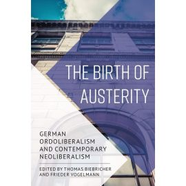 Birth of Austerity Germany´s Contribution to Ordoliberalism