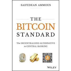 Bitcoin Standard. The Decentralized Alternative to                                                   Central Banking