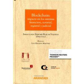 Blockchain: impacto de los sistemas financiero, notarial, registral y judicial