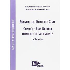 Manual de Derecho Civil. Curso V. Plan Bolonia 2015 Derecho de Sucesiones
