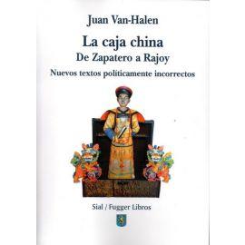 La caja China. De Zapatero a Rajoy. Nuevos textos políticamente incorrectos