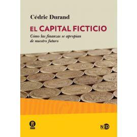 Capital ficticio. Cómo las finanzas se apropian de nuestro futuro