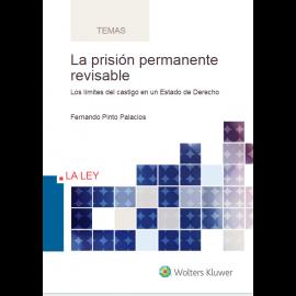 Prisión permanente revisable. Los límites del castigo en un Estado de Derecho.