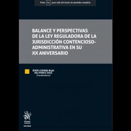 Balance y perspectivas de la ley reguladora de la jurisdicción contencioso-administrativa en su XX aniversario.