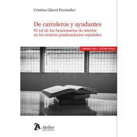 De carceleros y ayudantes. El rol de los funcionarios de interior en los centros penitenciarios españoles