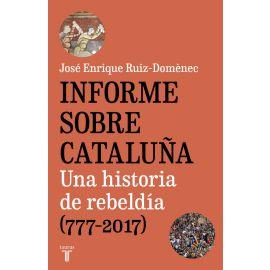 Informe sobre Cataluña. Una historia de rebeldía (777-2017)
