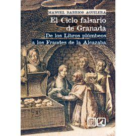El ciclo falsario de Granada. De los libros plúmbeos a los fraudes de la Alcazaba