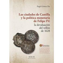 Ciudades de Castilla y la política moneteria de Felipe IV: la devaluación del vellón de 1628