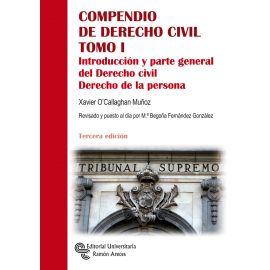 Compendio Derecho Civil Tomo I. Introducción y parte general del Derecho Civil. Derecho de la Persona