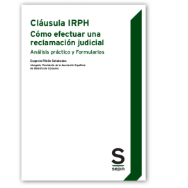 Cláusula IRPH. Cómo efectuar una reclamación judicial. Análisis práctico y Formularios