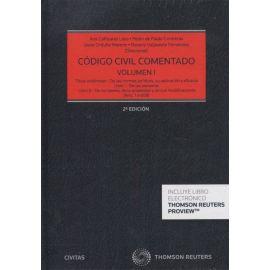 Código Civil Comentado Tomo I.  (Arts. 1 a 608) Título Preliminar de las Normas Jurídicas, su Aplicación y Eficacia