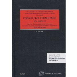 Código Civil Comentado Tomo IV.  (Arts. 1445 al final) Libro IV de las Obligaciones y Contratos. Obligaciones