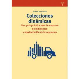 Colecciones dinámicas. Una guía práctica para la mudanza de bibliotecas y maximización de los espacios
