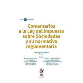 Comentarios a la Ley del Impuesto sobre Sociedades y su Normativa Reglamentaria