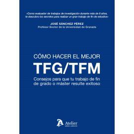 Cómo hacer el mejor TFM/TFG. Consejos para que tu trabajo de fin de grado o máster resulte exitoso