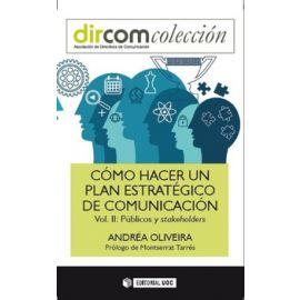 Cómo Hacer un Plan Estratégico de Comunicación Vol. II Públicos y Stakeholders