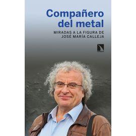 Compañero del Metal. Miradas a la figura de José María Calleja