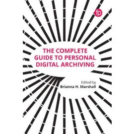 Complete Guide to Personal Digital Archiving