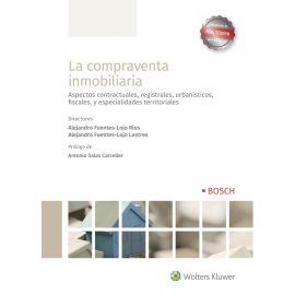 La compraventa inmobiliaria. Aspectos Contractuales, registrales, urbanísticos, fiscales y              especialidades territoriales.