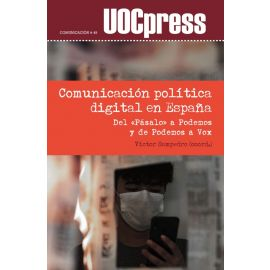 Comunicación política digital en España. Del «Pásalo» a Podemos y de Podemos a Vox
