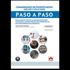 Comunidades de propietarios: Análisis y soluciones Paso a Paso. Guía práctica sobre propiedad horizontal, respuestas y problemáticas más habituales en las comunidades de propietarios