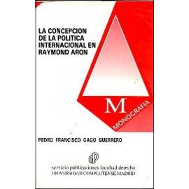 Concepción de la Política Internacional en Raymond Aron
