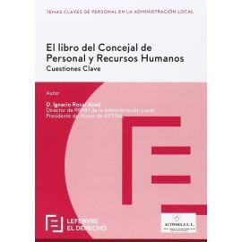Libro del Concejal de Personal y de Recursos Humanos. Cuestiones Clave. Temas Claves de Personal en la Administración Local
