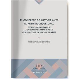 Concepto de justicia ante el reto multicultural. Desde John Rawls y Jürgen Habermas hasta Boaventura de Sousa Santos