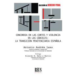 Concordia en las Cortes y violencia en las cárceles: La transición penitenciaria española