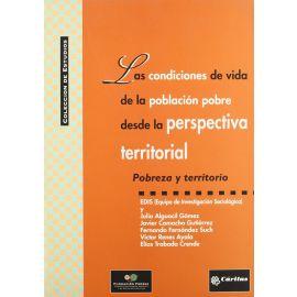 Condiciones de Vida de la Población Pobre desde la                                                   Perspectiva Territorial. Pobreza y Territorio.