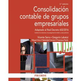 Consolidación contable de grupos empresariales. Adaptado al Real Decreto 602/2016