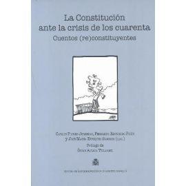 Constitución ante la Crisis de los Cuarenta Cuentos (re)constituyentes