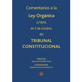 Comentarios a la Ley Orgánica 2/1979, 3 de Octubre, del Tribunal Constitucional