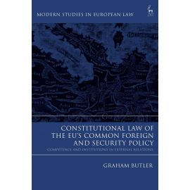 Constitutional Law of the EU's Common Foreign and Security Policy. Competence and Institutions in External Relations