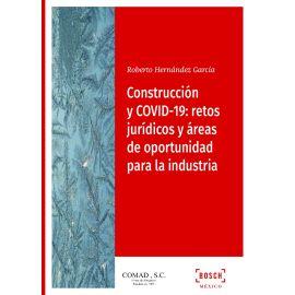 Construcción y COVID-19: retos jurídicos y áreas de oportunidad para la industria