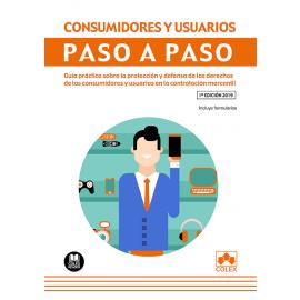 Consumidores y usuarios paso a paso. Guía Práctica sobre la protección y                             defensa de los derechos de los consumidores y usuarios en la contratación mercantil