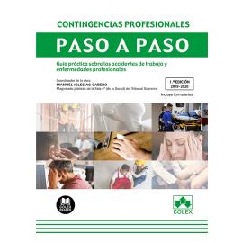 Contingencias profesionales. Paso a paso. Guía práctica sobre los accidentes de trabajo y enfermedades profesionales
