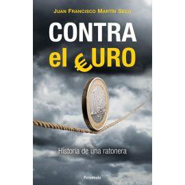 Contra el Euro. Historia de una Ratonera