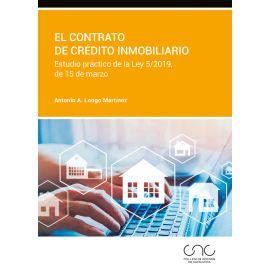 Contrato de crédito inmobiliario. Estudio práctico de la Ley 5/2019, de 15 de marzo
