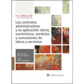 Contratos Administrativos y su Aplicación: obras,                                                    suministros, servicios y concesión de obras y servicios