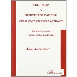 Contratos y Responsabilidad Civil. Cuestiones Jurídicas Actuales. Supuestos Concretos y Soluciones Jurisprudenciales