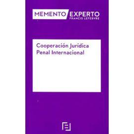 Cooperación Jurídica Penal Internacional. Memento Experto