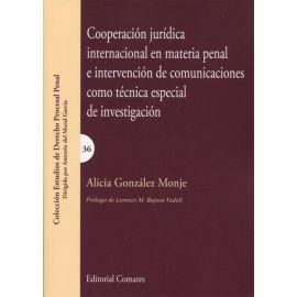 Cooperación Jurídica Internacional en Materia Penal e Intervención de Comunicaciones como Técnica Especial de Investigación